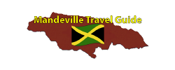 Mandeville Jamaica Travel Guide Page by the Jamaican Business Directory